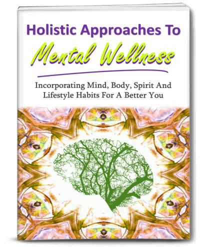Holistic Approaches to Mental Wellness PLR eBook